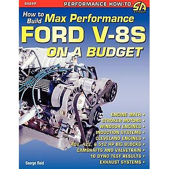How to Build MaxPerformance Ford V8s on a Budget by Reid & George