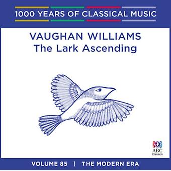 Vaughan Williams – The Lark Ascending: 1000 Years Of Classical Music Vol. 85 by Various Artists