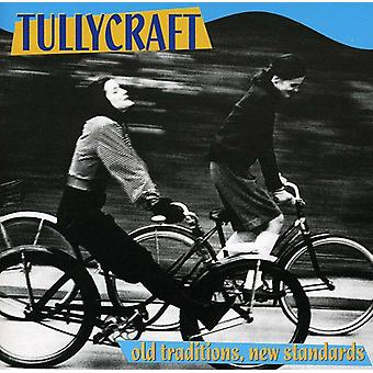 Tullycraft - gamle traditioner nye standarder [CD] USA importerer
