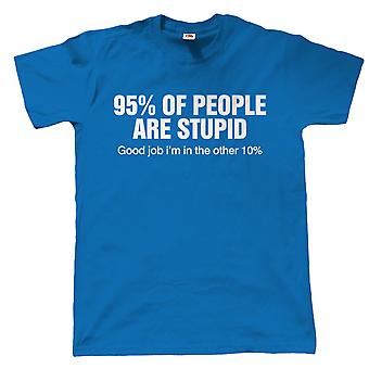 95% Of People Are Stupid Mens Funny T-Shirt | Humour Laughter Sarcasm Jokes Messing Comedy | Ideal Top Father Mother Day Wife Husband Mum Dad | Sarcastic Offensive Gift Him Dad