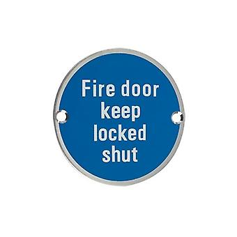 Zoo Fire Door Keep Locked Shut - Satin Stainless - ZSS13SS