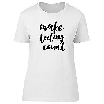 Make Today Count, Inspiration Tee Women's -Image by Shutterstock