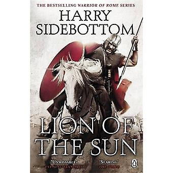 Warrior of Rome III - Lion of the Sun by Harry Sidebottom - 9780141032