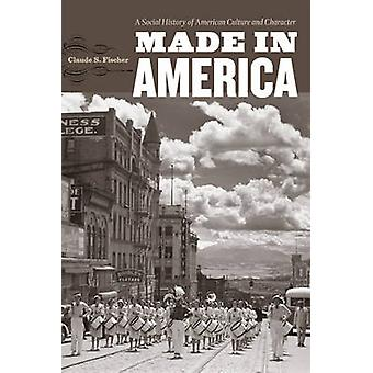 Made in America - A Social History of American Culture and Character b