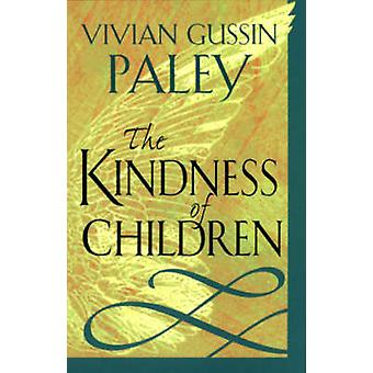 The Kindness of Children by Vivian Gussin Paley - 9780674003903 Book