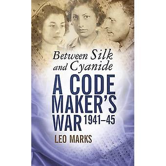 Zwischen Seide und Zyanid - ein Codemaker Krieg 1941-45 von Leo Marks - 97