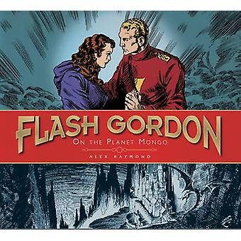 The Complete Flash Gordon Library - v. 1 - On the Planet Mongo by Alex