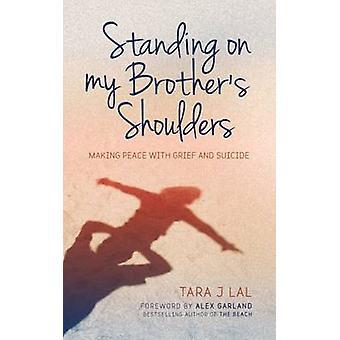 Stående på min brors axlar av Tara J. Lal - 9781780289021 bok