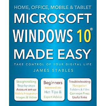 Windows 10 Made Easy (New edition) by James Stables - 9781783619191 B