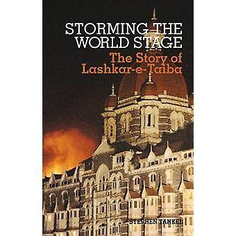 Erstürmung der Weltbühne - die Geschichte von Lashkar-e-Taiba von Stephen Tan