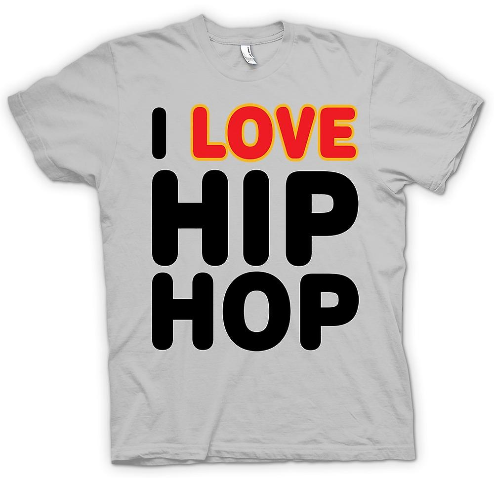 Mens T-shirt - I Love Hip Hop - Funny