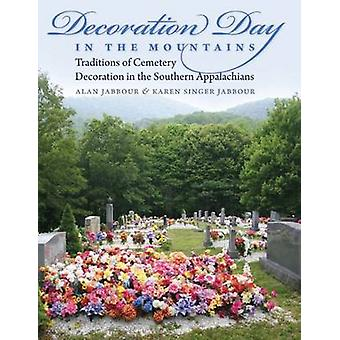 Decoration Day in the Mountains - Traditions of Cemetery Decoration in