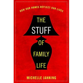 As coisas da vida familiar - como nossas casas refletem nossas vidas por Michelle