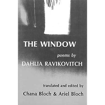 The Window - New and Selected Poems by Dalia Ravikovitch - Chana Bloch