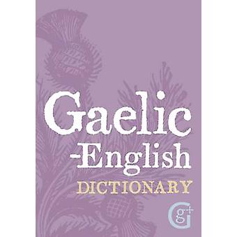 Gaelic - English Dictionary by Geddes & Grosset - 9781842055915 Book