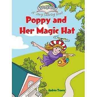 Storyland: Vallmo och hennes magiska hatt: en berättelse som målarbok (Dover målarböcker)
