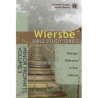 The Wiersbe Bible Study Series: Minor Prophets, Volume 3: Making a Difference in Your Lifetime
