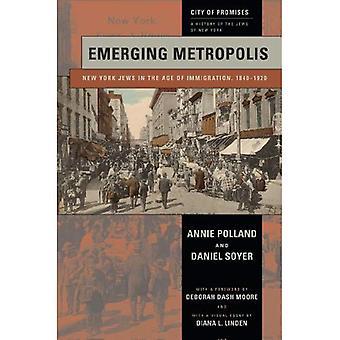 Nye Metropol: New York jøder i en alder af indvandring, 1840-1920 (City af løfter: en historie af jøderne...