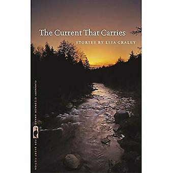 The Current That Carries: Stories (Flannery O'Connor Award for Short Fiction)