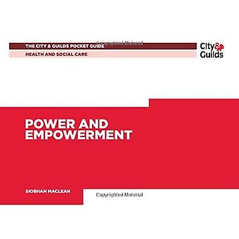 The City & Guilds Pocket Guide to: Power and Empowerment in Health and Social Care