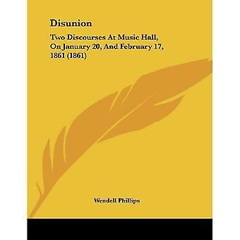 Desunião: Discursos de dois no Music Hall, em 20 de Janeiro e 17 de fevereiro de 1861 (1861)