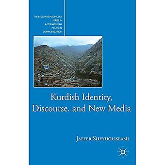 Kurdish Identity, Discourse, and New Media (The Palgrave Macmillan Series in International Political Communication)