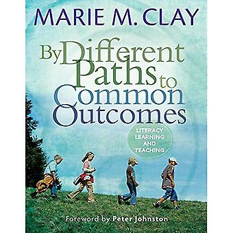 By Different Paths to Common Outcomes: Literacy Learning and Teaching (Marie Clay)