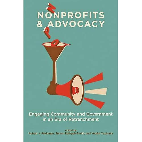 Nonprofits and Advocacy  Engaging Community and GovernHommest in an Era of RetrenchHommest