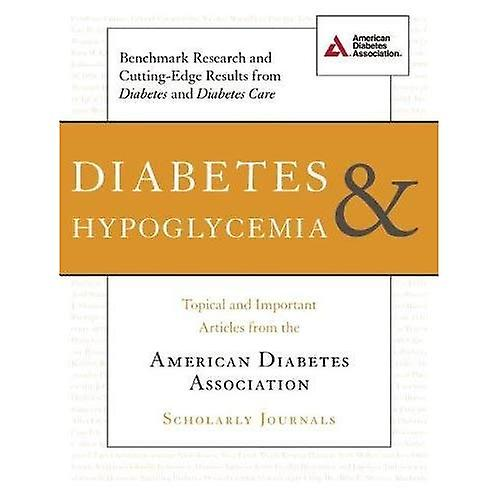 Diabetes and Hypoglycemia  Topical and Important Articles from the American Diabetes Association Schoalrly Journals