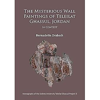The Mysterious Wall Paintings of Teleilat Ghassul, Jordan: In Context (Monographs of the Sydney University Teleilat...