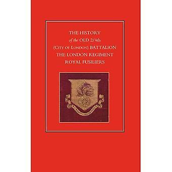 Geschichte der alten 2/4. (City of London) Bataillon der London Regiment Royal Fusiliers (Geschichte)