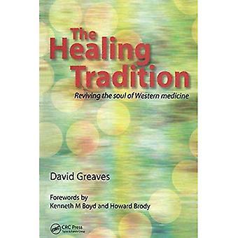 La tradición sanadora: Revivir al alma de la medicina occidental