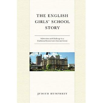 The English Girls' School Story: Subversion and Challenge in a Traditional, Conservative Literary Genre