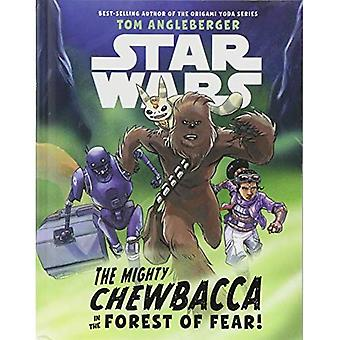 Star Wars: The Mighty Chewbacca in the Forest of� Fear