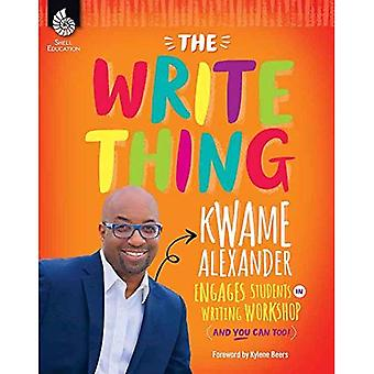 The Write Thing: Kwame Alexander Engages Students in Writing Workshop (and You Can Too!) (Professional� Resources)