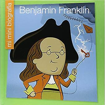 Benjamin Franklin Sp (Mi Mini Biograf un (mon Itty-Bitty Bio): ma bibliothèque au début)