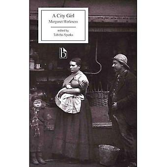 A City Girl (1887) (Broadview Editions)