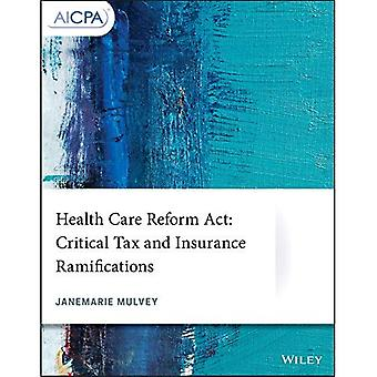 Health Care Reform Act: Critical Tax and Insurance Ramifications (AICPA)