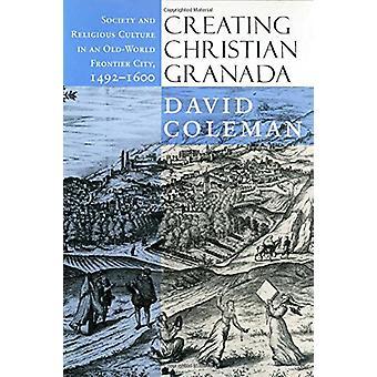 Oprettelse af Christian Granada - samfund og religiøse kultur i en gammel-W