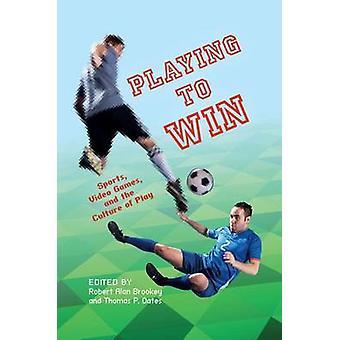 Giocare per vincere sport videogiochi e la cultura di gioco di Oates & Thomas P.