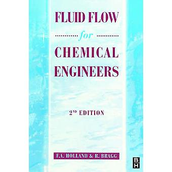 Fluid Flow for Chemical Engineering by Holland