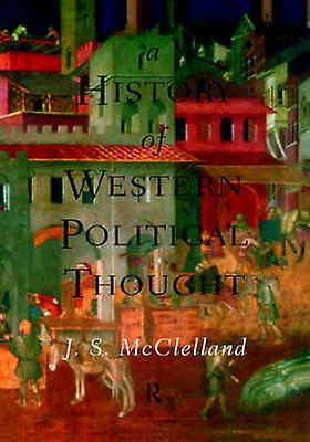 A History of Western Political Thought by McClelland & John & CBE