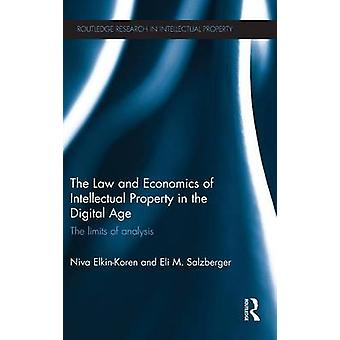 The Law and Economics of Intellectual Property in the Digital Age  The Limits of Analysis by ElkinKoren & Niva
