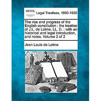 الارتفاع والتقدم لدستور اللغة الإنجليزية أطروحة ج. ل. دي لولمي ليرة لبنانية-دال  مع مقدمة تاريخية وقانونية والملاحظات. المجلد 2 من 2 من دي لولمي آند جان لوي
