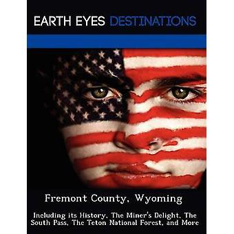 Fremont County Wyoming incluindo sua história, o deleite de mineiros do Sul passar floresta Nacional Teton e mais por Black & Johnathan