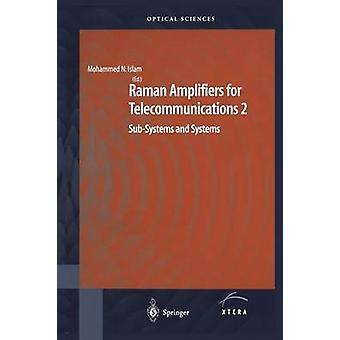 Raman förstärkare för telekommunikation 2 delsystem och system av Islam & Mohammad N.