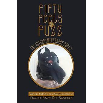 50 tuntuu fuzz Autorhymeography osa 2 Sanchez & Darnel Pimpy Dee