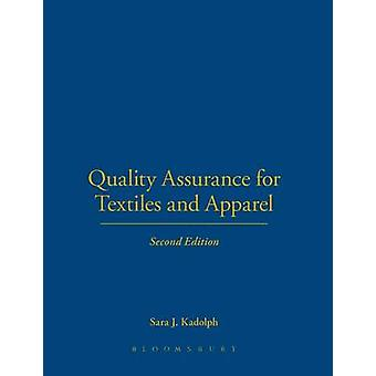 Quality Assurance for Textiles and Apparel 2nd Edition by Kadolph & Sara J.