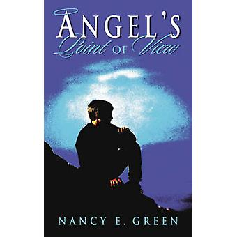 Angels Point of View by Green & Nancy E.