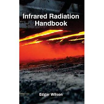 Infrared Radiation Handbook by Wilson & Edgar